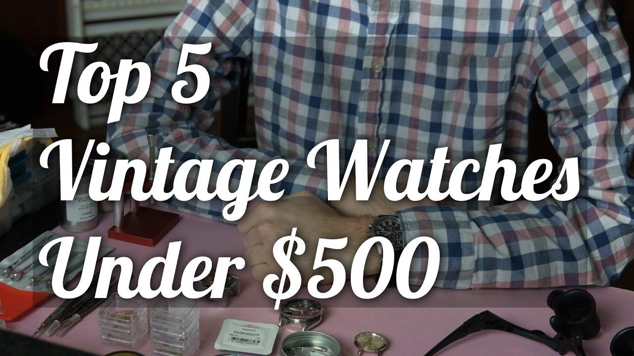 Top 5 Vintage Watches Under $500