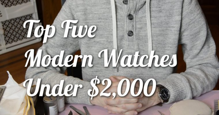 Five Great Modern Watches Under $2,000 USD