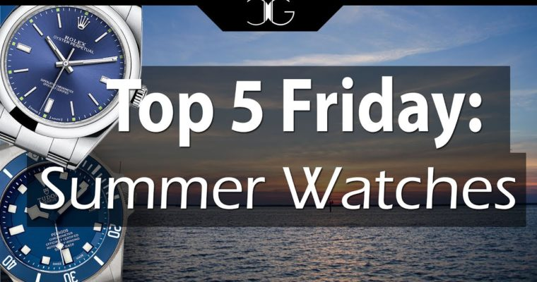 Throwback: 5 Great Summertime Watches